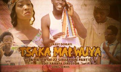 VIDEO: Classy Dorayi - Tsaka Mai Wuya (A Catch Of 22 Situation Part 2)