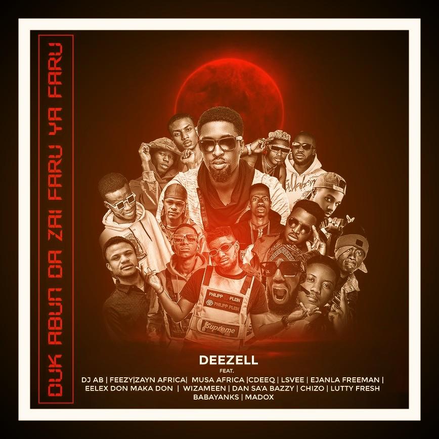 MUSIC: Deezell Feat. Dj AB x Feezy x Lsvee & Others - Duk Abunda Zai Faru Ya Faru Mp3 Download