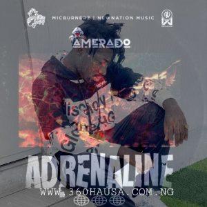 MUSIC: Amerado - Adrenaline Mp3 Download