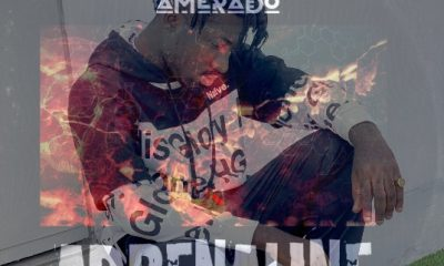 MUSIC: Amerado - Adrenaline Mp3 Download