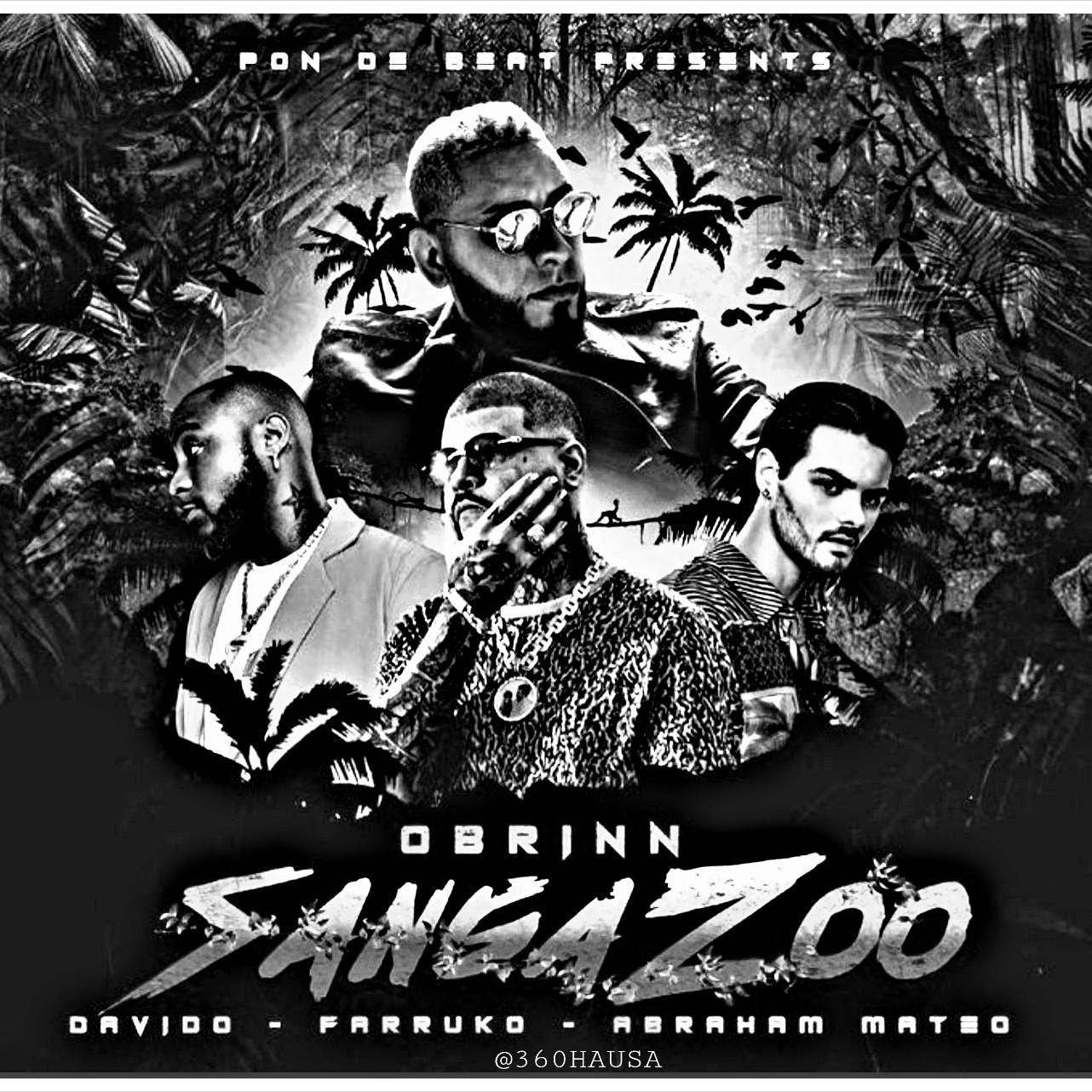 MUSIC: Obrinn Feat. Davido x Farruko x Abraham Mateo - Sangazoo Mp3 Download