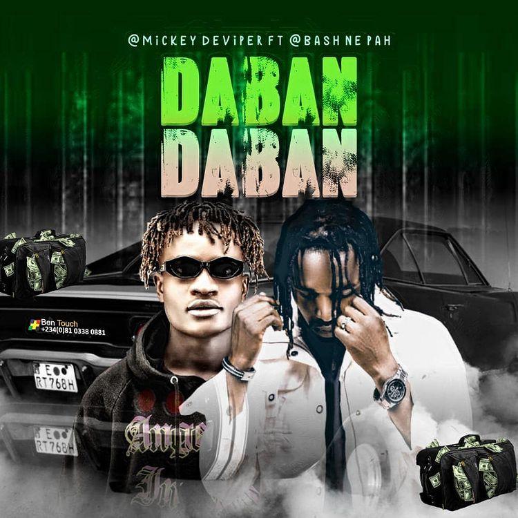 MUSIC: Mickey Deviper Feat. Bash Neh Pha - Daban Daban Mp3 Download