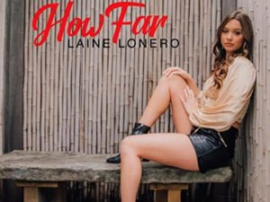 MUSIC: Laine Lonero - How Far Mp3 Download