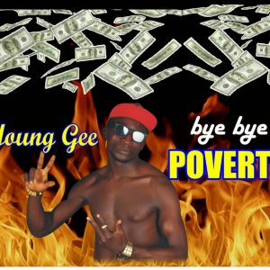 MUSIC: Young Gee - Bye Bye Poverty
