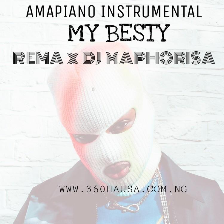 FREEBEAT: Rema x Dj Maphorisa - My Besty Amapiano instrumental Mp3 Download