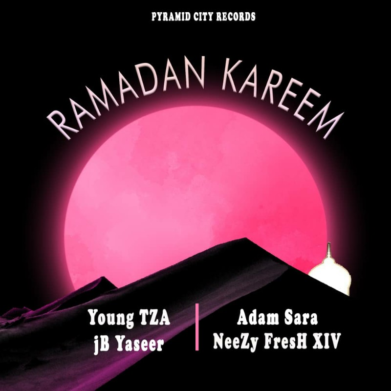 MUSIC: Young TZA - Ramadan Kareem Feat. Jb Yaseer x Adam Sara & Neezy Fresh XIV
