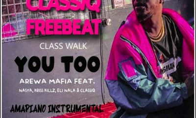 FREEBEAT: ClassiQ Feat. Nasya & Arewa Mafia - You Too Amapiano instrumental mp3 Download