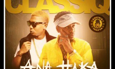 MUSIC: ClassiQ Feat. Reminisce - Ana Haka Mp3 Download