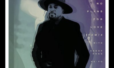 MUSIC: D-Nice x Snoop Dogg x Ne-Yo & Kent Jones - No Plans For Love mp3 Download