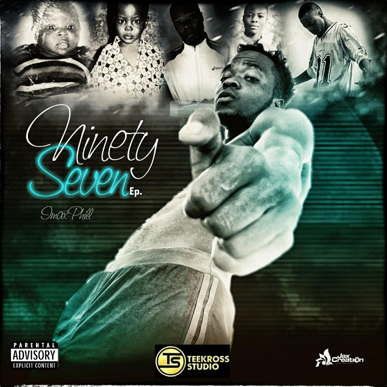 EP ALBUM: Imax Phill - Ninety Seven Ep [ Download Full Mp3 ]