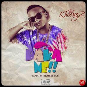 MUSIC: Kheengz - Hakane Mp3 Download