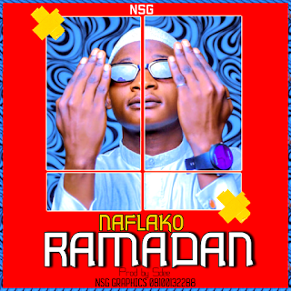 MUSIC: Naflako - Ramadan mp3 Download