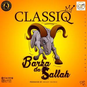 MUSIC: ClassiQ - Barka Da Sallah mp3 Download