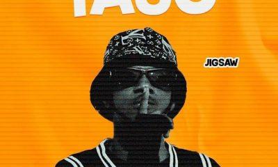 MUSIC: Jigsaw - Taso Mp3 Download