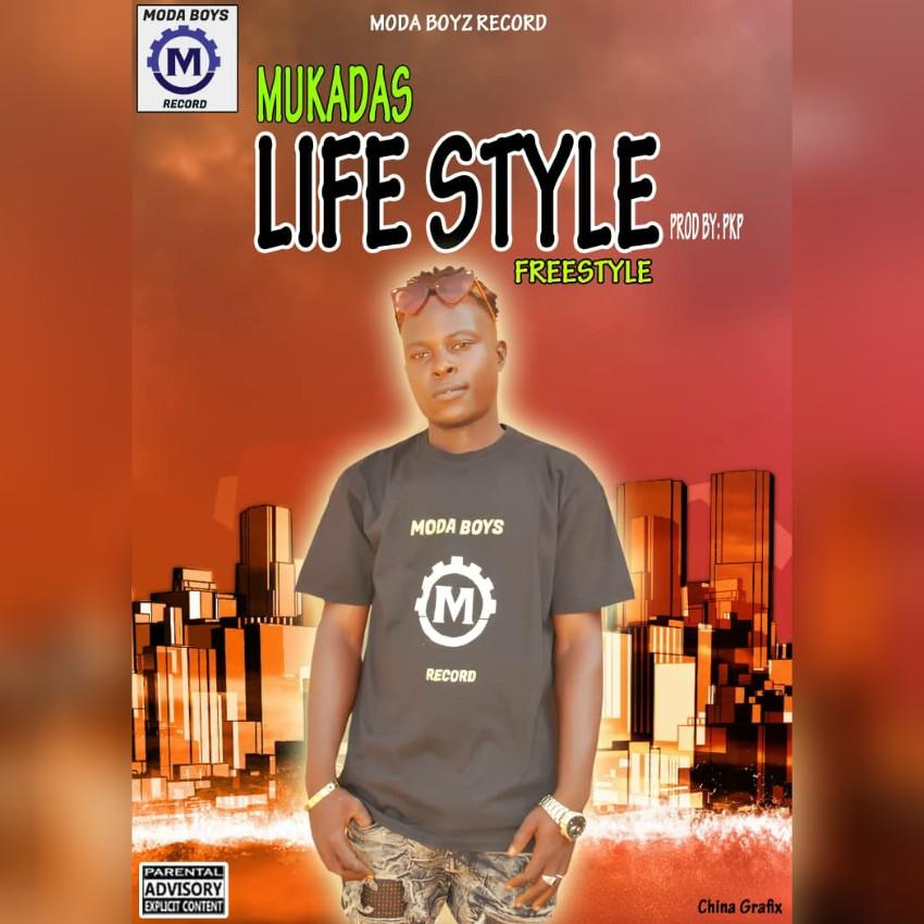 MUSIC: Mukadas - Life Style Freestyle
