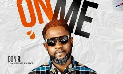 MUSIC: Don R (Arewa Finext) - On Me (Prod. By King D)