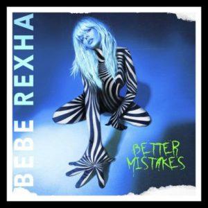 ALBUM: Bebe Rexha – Better Mistakes [Download Full Album]