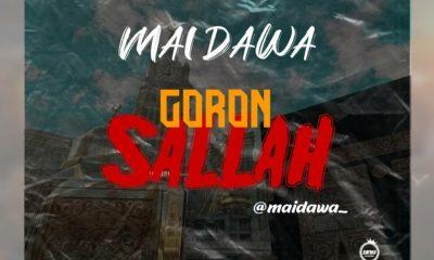 MUSIC: Mai Dawa - Goron Sallah