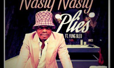 MUSIC: Plies – Nasty Nasty mp3 Ft. Yung Bleu