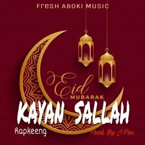 MUSIC: RapKeeng - Kayan Sallah