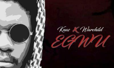 MUSIC: Knas Feat. Warchild - Egwu