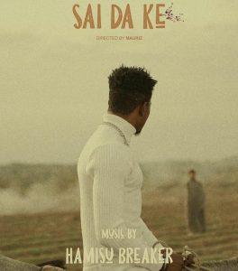VIDEO: Hamisu Breaker - Sai Dake Mp4 Download