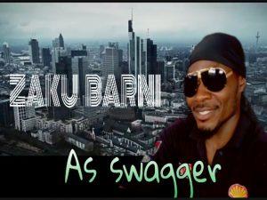 MUSIC: AS Swagger - Zaku Barni