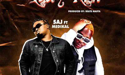 MUSIC: SAJ Feat. Medikal - Lady Kish Mp3 Download