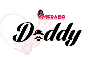 MUSIC: Amerado - Daddy Mp3 Download