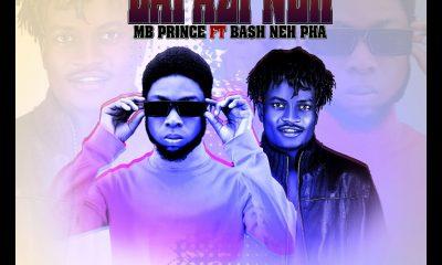 MUSIC: MB Prince ft. Bash Neh Pha - Lafazi Neh