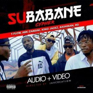 AUDIO + VIDEO : T-Flow - Su Babane Cypher Ft. ABK Zamani x King Jackz x BashMan & RG