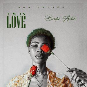 MUSIC: Brodah Autah - I'm In Love