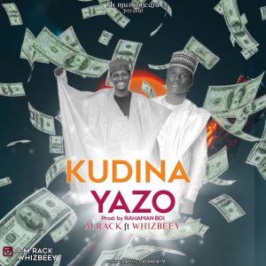 MUSIC: M Rack ft. Whizbeey - Kudina Yazo
