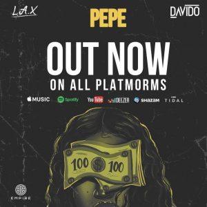 MUSIC: L.A.X ft. Davido - PEPE mp3 Download