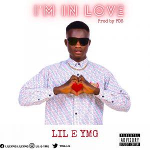MUSIC: Lil E YMG - I'M In Love