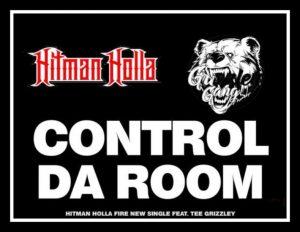 MUSIC: Hitman Holla -  Control Da Room Mp3 Feat. Tee Grizzley