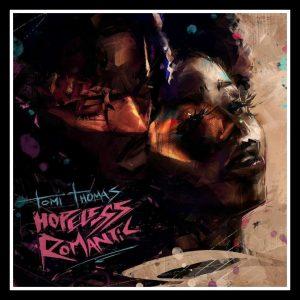 ALBUM: Tomi Thomas – Hopeless Romantic [Download Full Mp3 Album]