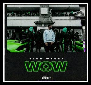 MUSIC: Tion Wayne – Wow Mp3 Download