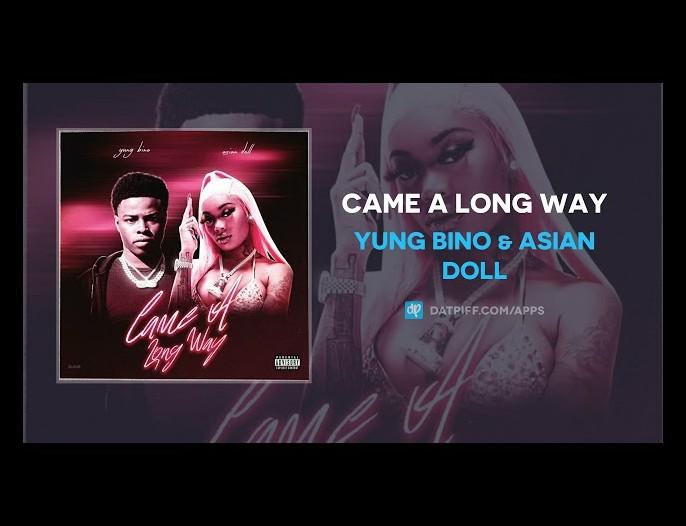 MUSIC: Yung Bino & Asian Doll – Came A Long Way Mp3 Download