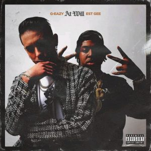 MUSIC: G-Eazy - At Will Feat. EST Gee