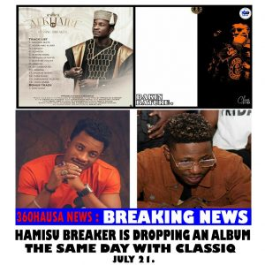 BREAKING NEWS: Hamisu Breaker is Dropping an Album The Same Day With ClassiQ - July 21