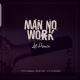 MUSIC: Lil Prince - Man No Work
