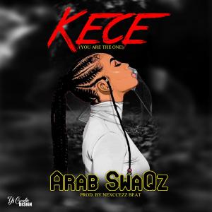 MUSIC: Arab SwaQz - Kece (Prod. By NexceZz)