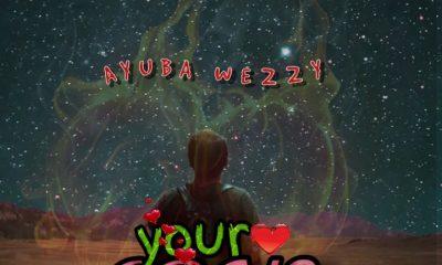 MUSIC: Ayuba Wezzy - Your Love