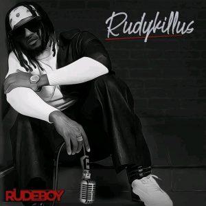 ALBUM: RudeBoy - Rudykillus Download Full Album Mp3 + Zip File