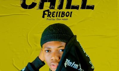 MUSIC: FreiiBoi - Chill (Official Audio)