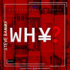 MUSIC: Steve Bammy – Why