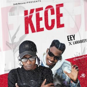 MUSIC: EEY Feat. LaraBeey – Kece
