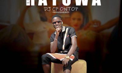 MUSIC: DJ CP OnTop - Rayuwa