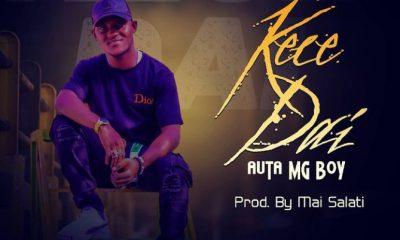 MUSIC: Auta MG Boy - Kece Dai Mp3 Download